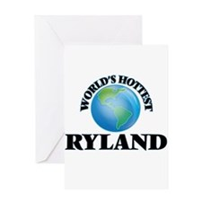 World's Hottest Ryland Greeting Cards