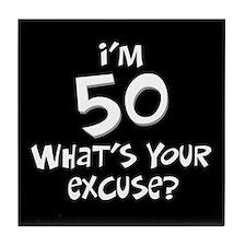 50th birthday excuse Tile Coaster
