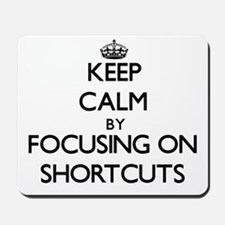 Keep Calm by focusing on Shortcuts Mousepad