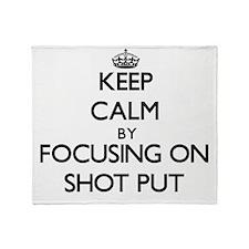 Keep Calm by focusing on Shot Put Throw Blanket
