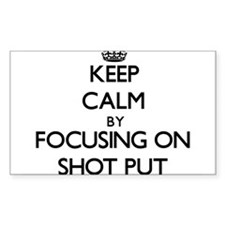 Keep Calm by focusing on Shot Put Decal