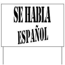 Se habla espanol - Spanish speaking Yard Sign