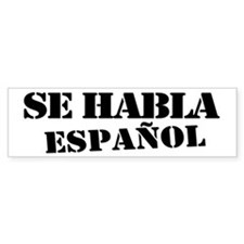 Se habla espanol - Spanish speaki Bumper Sticker
