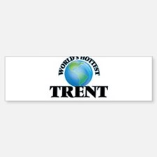 World's Hottest Trent Bumper Bumper Bumper Sticker
