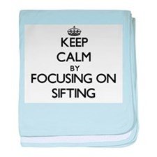 Keep Calm by focusing on Sifting baby blanket