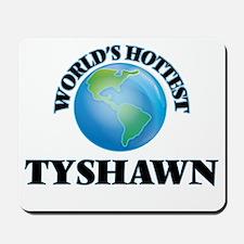 World's Hottest Tyshawn Mousepad