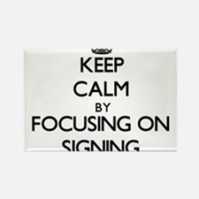 Keep Calm by focusing on Signing Magnets