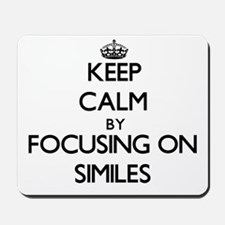 Keep Calm by focusing on Similes Mousepad