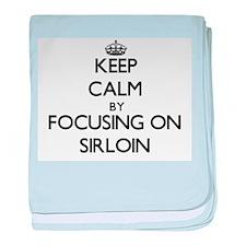 Keep Calm by focusing on Sirloin baby blanket