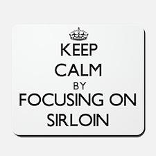 Keep Calm by focusing on Sirloin Mousepad
