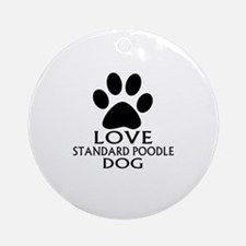 Love Standard Poodle Dog Round Ornament
