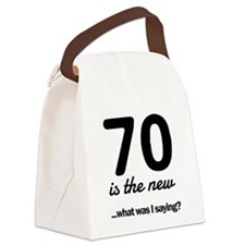 70 Is the New…What Was I Saying? Canvas Lunch Bag