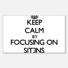 Keep Calm by focusing on Sit-Ins Decal
