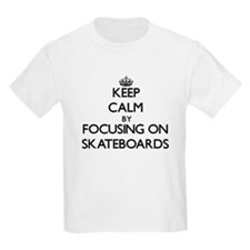 Keep Calm by focusing on Skateboards T-Shirt