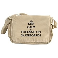 Keep Calm by focusing on Skateboards Messenger Bag