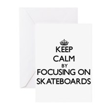 Keep Calm by focusing on Skateboard Greeting Cards