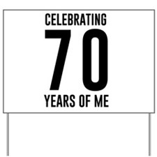 Celebrating 70 Years of Me Yard Sign