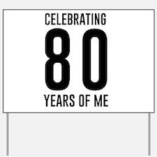 Celebrating 80 Years of Me Yard Sign