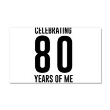 Celebrating 80 Years of Me Car Magnet 20 x 12