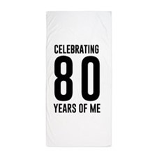 Celebrating 80 Years of Me Beach Towel