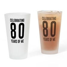 Celebrating 80 Years of Me Drinking Glass