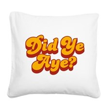 Did Ye Aye? Pimp Style Square Canvas Pillow