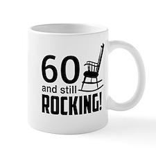 60 and Still Rocking! Mugs