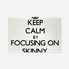 Keep Calm by focusing on Skinny Magnets