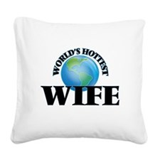 World's Hottest Wife Square Canvas Pillow