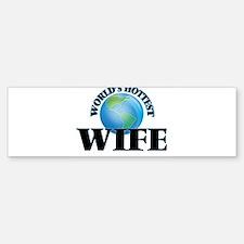 World's Hottest Wife Bumper Bumper Bumper Sticker