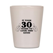 It Took 30 Years to Look This Good Shot Glass