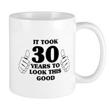 It Took 30 Years to Look This Good Mugs