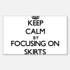Keep Calm by focusing on Skirts Decal