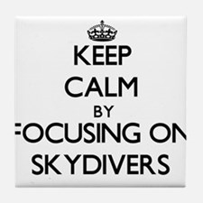 Keep Calm by focusing on Skydivers Tile Coaster