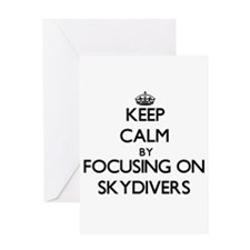 Keep Calm by focusing on Skydivers Greeting Cards