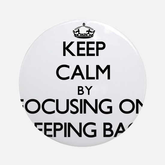 Keep Calm by focusing on Sleeping Ornament (Round)