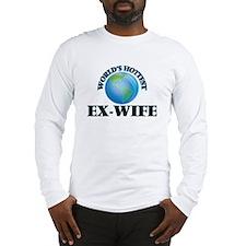 World's Hottest Ex-Wife Long Sleeve T-Shirt
