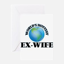 World's Hottest Ex-Wife Greeting Cards