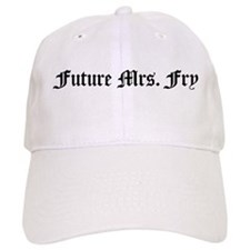 Future Mrs. Fry Baseball Cap
