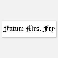 Future Mrs. Fry Bumper Bumper Bumper Sticker