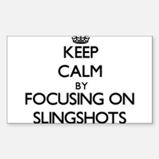 Keep Calm by focusing on Slingshots Decal