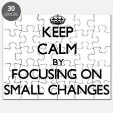 Keep Calm by focusing on Small Changes Puzzle