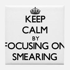 Keep Calm by focusing on Smearing Tile Coaster