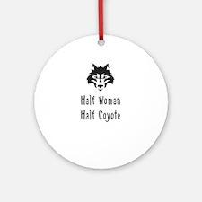 Half Woman Half Coyote Ornament (Round)
