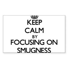 Keep Calm by focusing on Smugness Decal