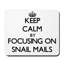Keep Calm by focusing on Snail Mails Mousepad