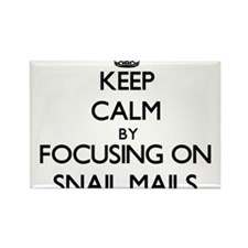 Keep Calm by focusing on Snail Mails Magnets