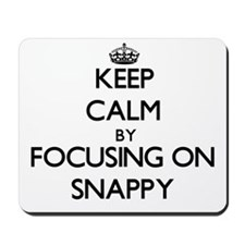 Keep Calm by focusing on Snappy Mousepad