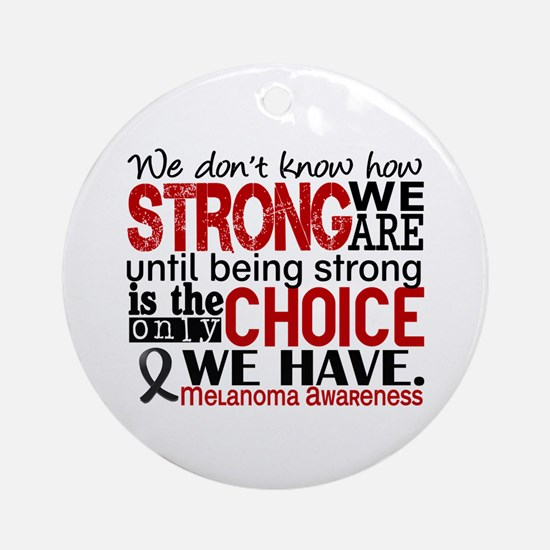 Melanoma HowStrongWeAre Ornament (Round)