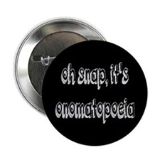 "Oh Snap, It's Onomatopoeia 2.25"" Button"